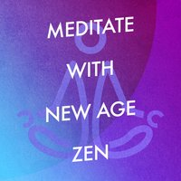 Meditate with New Age Zen — Meditation Zen Master, World Music For The New Age, Meditacao Clube, World Music for the New Age|Meditacao Clube|Meditation Zen Master