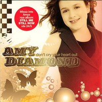 Don't Cry Your Heart Out — AMY DIAMOND