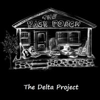 The Back Porch — The Delta Project