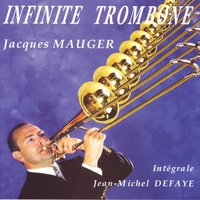 Jacques Mauger : Infinite Trombone — Jacques Mauger