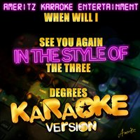 When Will I See You Again (In the Style of the Three Degrees) - Single — Ameritz Karaoke Entertainment