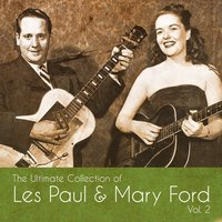 The Ultimate Collection of Les Paul & Mary Ford, Vol. 2 — Les Paul & Mary Ford