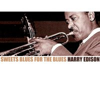Sweets Blues for the Blues — Harry Edison