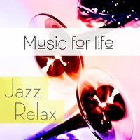 Music for Life: Jazz Relax — сборник