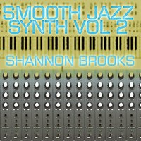 Smooth Jazz Synth vol. 2 — Shannon Brooks
