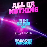 All or Nothing (In the Style of Small Faces) - Single — Ameritz Audio Karaoke