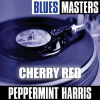 Blues Masters: Cherry Red — Peppermint Harris