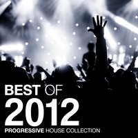 Best of 2012 - Progressive House Collection — сборник