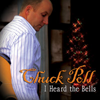 I Heard The Bells — Chuck Poll