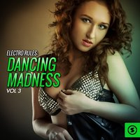 Electro Rules: Dancing Madness, Vol. 3 — сборник