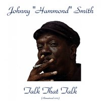 Talk That Talk — Oliver Nelson, Art Taylor, Johnny 'Hammond' Smith