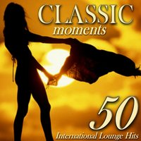 Classic Moments: 50 International Lounge Hits — сборник