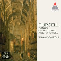 Purcell : Songs of Welcome and Farewell — Tragicomedia