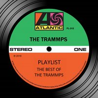 Playlist: The Best Of The Trammps — The Trammps