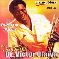 Three Decades Of Highlife - The Best Of... — Dr. Victor Olaiya