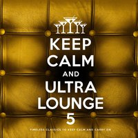 Keep Calm and Ultra Lounge 5 — сборник