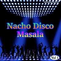 Nacho Disco Masala, Vol. 1 — сборник