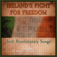 Ireland's Fight for Freedom - Irish Revolutionary Songs — сборник