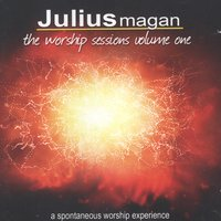 The Worship Session Volume One — Julius Magan