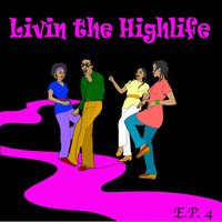 Living The Highlife EP 4 — сборник