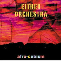 Afro-Cubism — Either/Orchestra