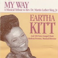 My Way: A Musical Tribute to Rev. Dr. Martin Luther King, Jr. — Eartha Kitt & The Black Academy Choir