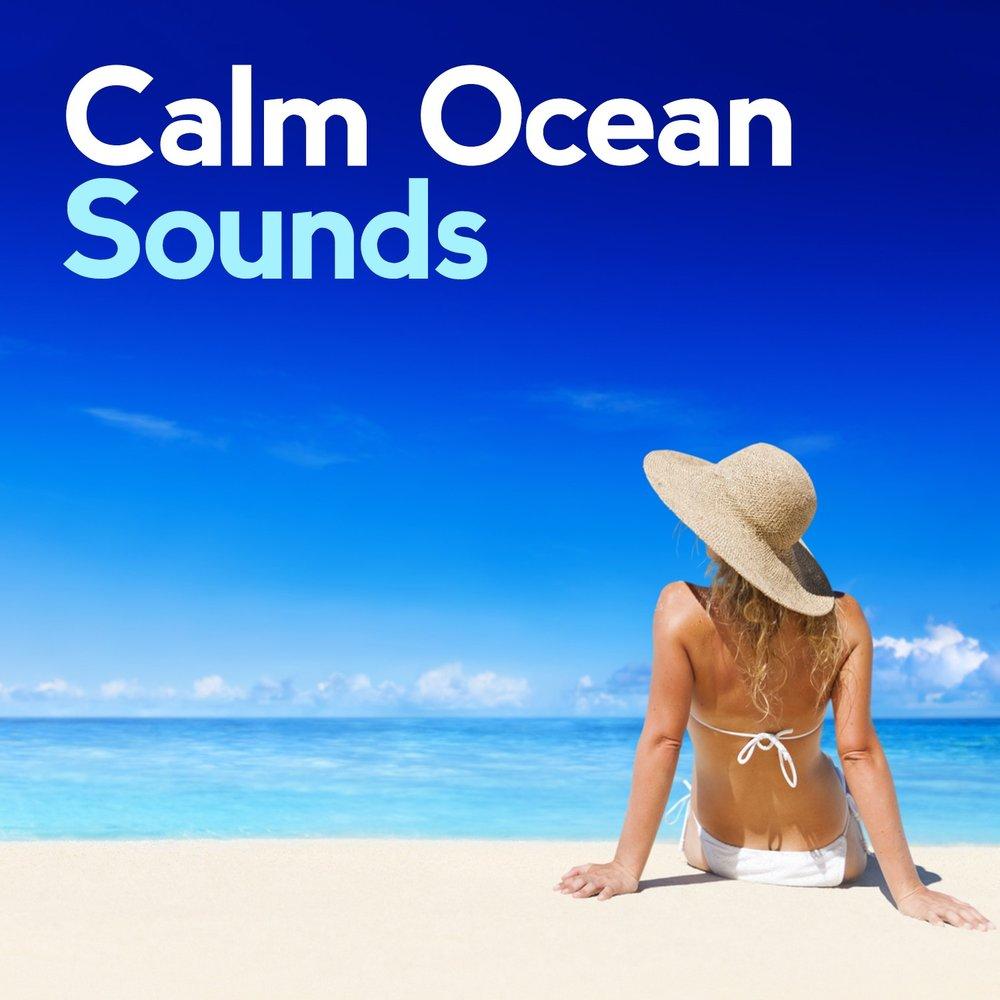 Calm Ocean Sounds — Calm Ocean Sounds  Слушать онлайн на
