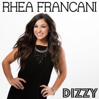Dizzy - Single — Rhea Francani
