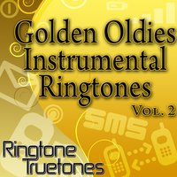 Golden Oldies Instrumental Ringtones Vol. 2 - Golden Oldies Ringtones For Your Cell Phone — Ringtone Truetones