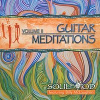Guitar Meditations 2 — Soulfood feat. Billy McLaughlin