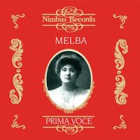 Nellie Melba (Recorded 1905 - 1926) — Reynaldo Hahn, Anon, Antonio Lotti, ERNEST CHAUSSON
