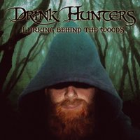 Lurking Behind the Woods — Drink Hunters
