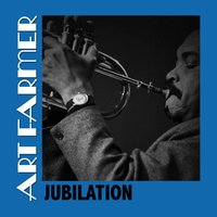 Jubilation — Art Farmer