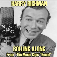 Rolling Along — Harry Richman