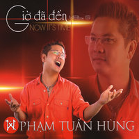 Gio Da Den - Now It's Time — Pham Tuan Hung