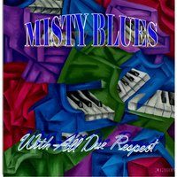 With All Due Respect — Misty Blues