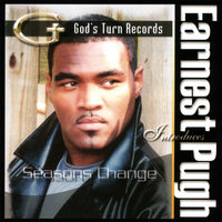 Seasons Change — Earnest Pugh
