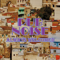 Pub Noise / Always Welcomed — Pub Noise