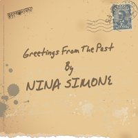 Greetings from the Past — Nina Simone