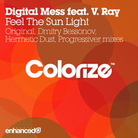 Feel The Sun Light — Digital Mess feat. V. Ray