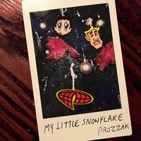 My Little Snowflake — Prozzak
