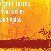 Heartaches and Halos — Cyndi Torres, Cyndi Limbaugh Torres