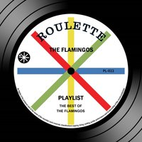 Playlist: The Best Of The Flamingos — The Flamingos
