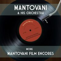 More Mantovani Film Encores — Mantovani & His Orchestra