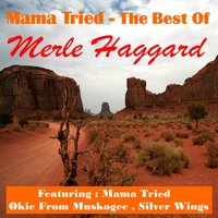 Mama Tried, the Best Of — Merle Haggard