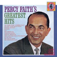 Percy Faith'S Greatest Hits — Джордж Гершвин, Фредерик Лоу, Percy Faith & His Orchestra