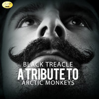 Black Treacle - A Tribute to Arctic Monkeys — Ameritz - Tributes