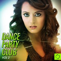 Dance Party Club, Vol. 2 — сборник