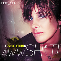 Awww Sh*t — Tracy Young