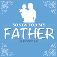 Songs for My Father — Bing Crosby